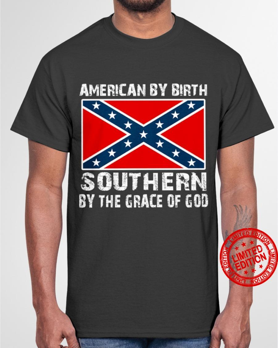 American By Birth Southern By The Grace Of God Shirt