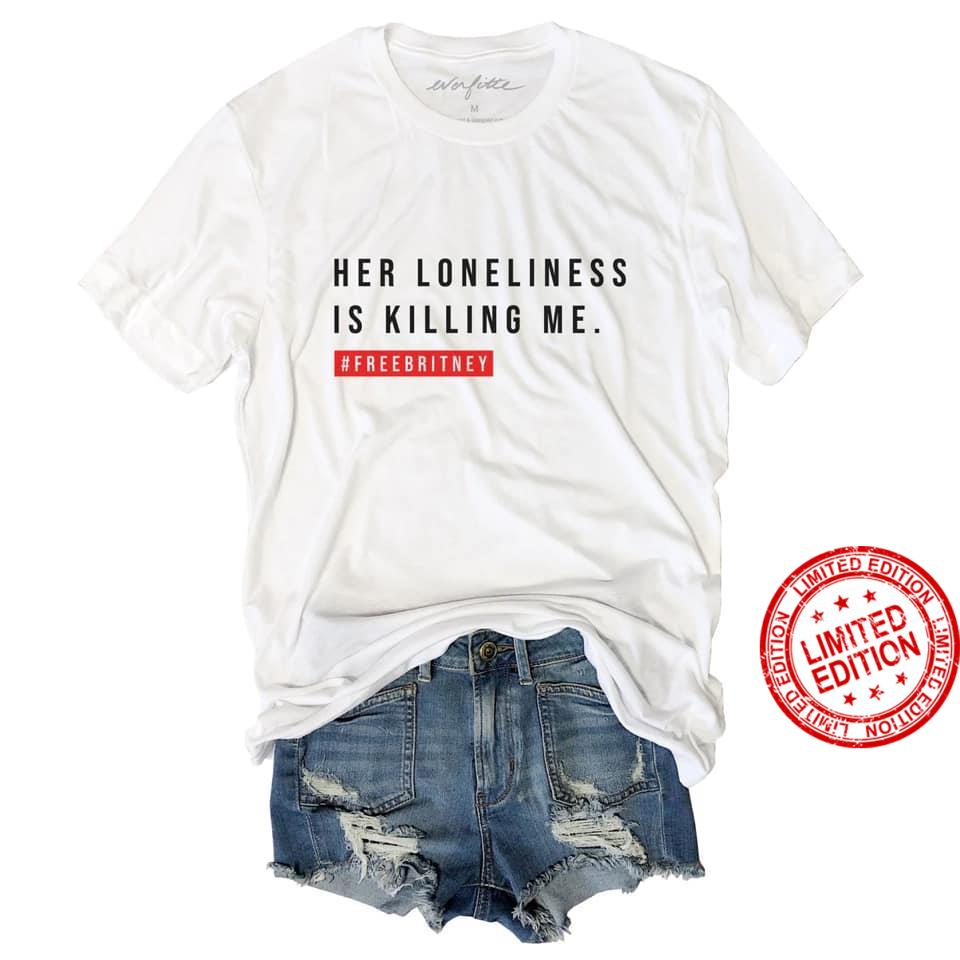 Her Loneliness Is Killing Me Shirt