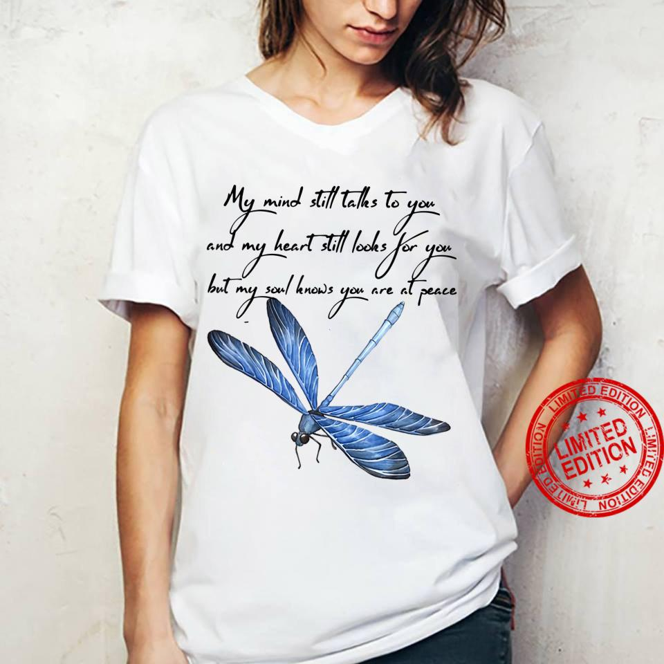 My Mind Still Talks to You And My Heart - Dragonfly Shirt ladies tee