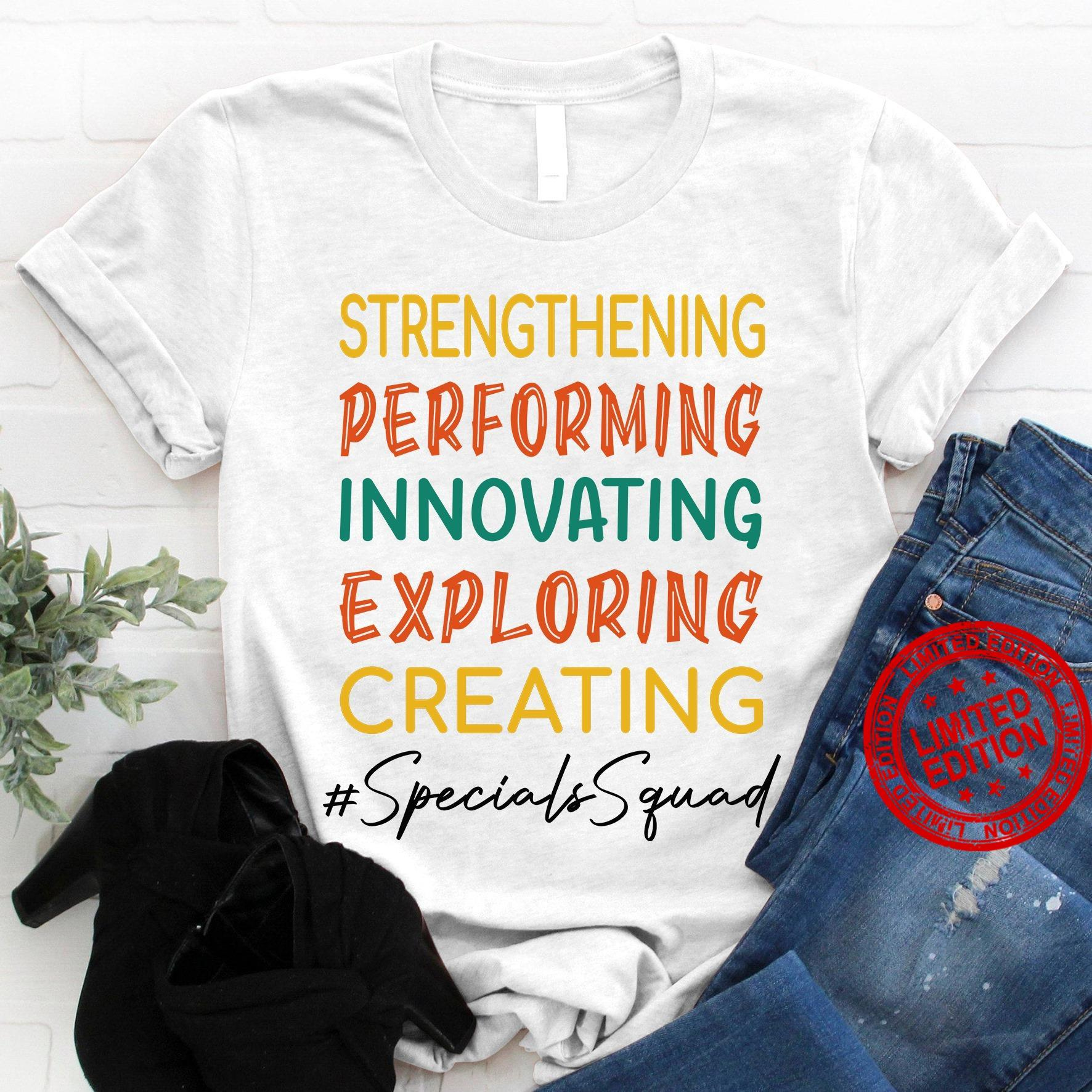 Strengthening Performing Innovating Exploring Creating Specials Squad Shirt