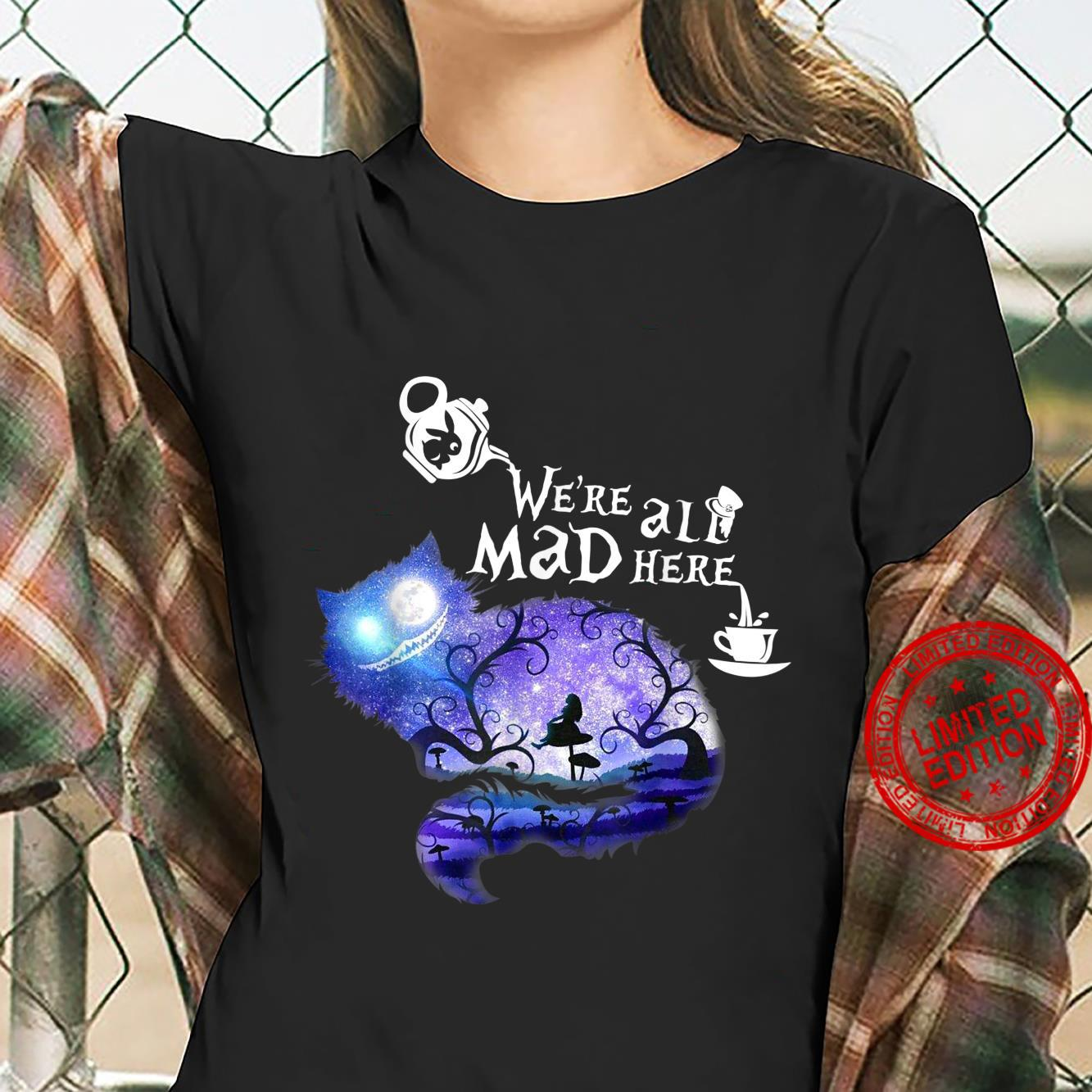 We're all Mad here Shirt ladies tee