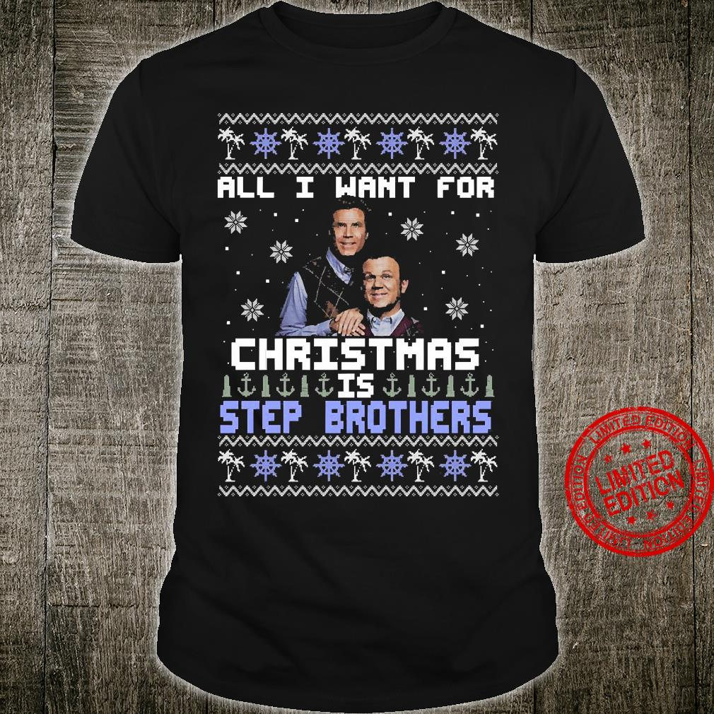 All I Want For Christmas Is Step Brothers Shirt unisex