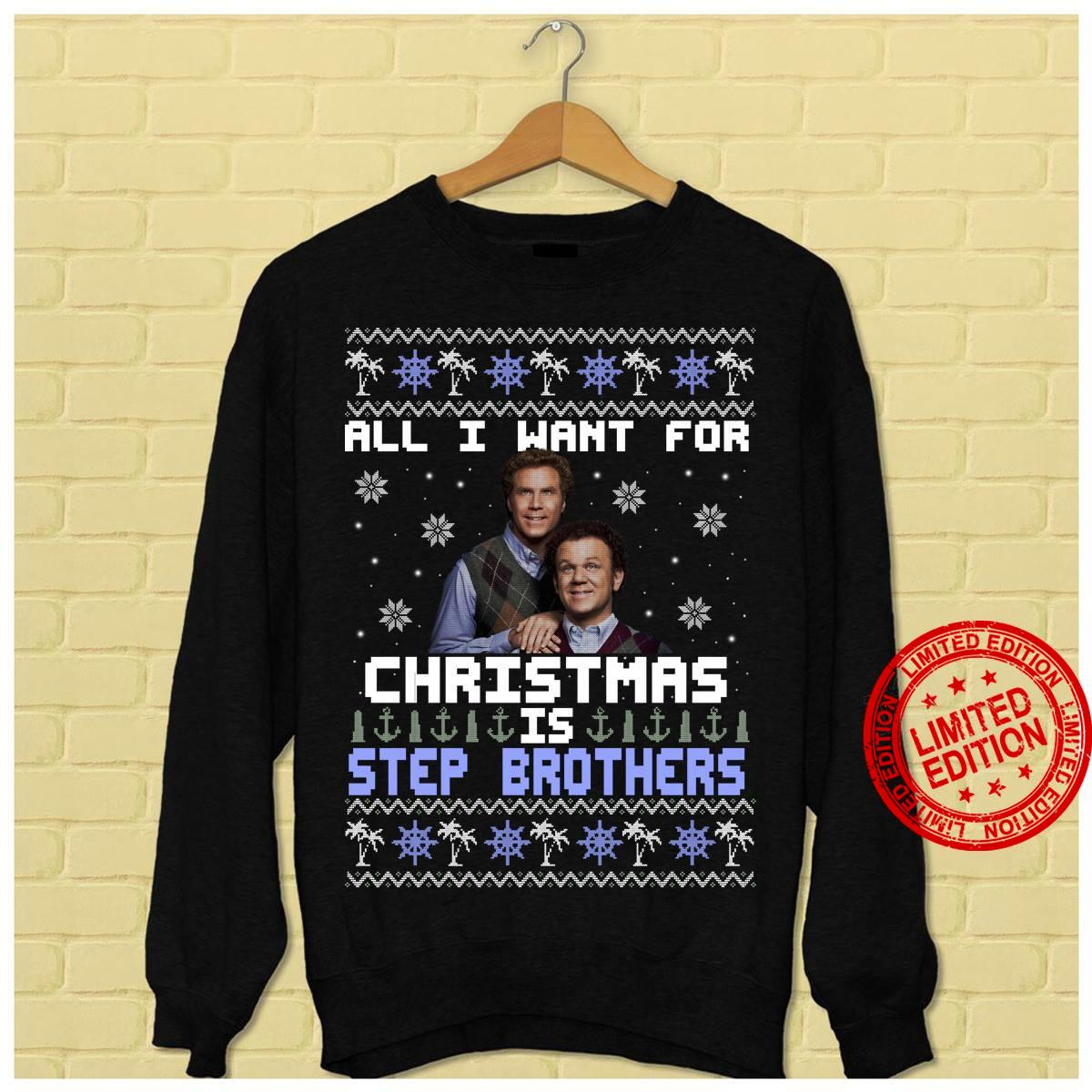 All I Want For Christmas Is Step Brothers Shirt
