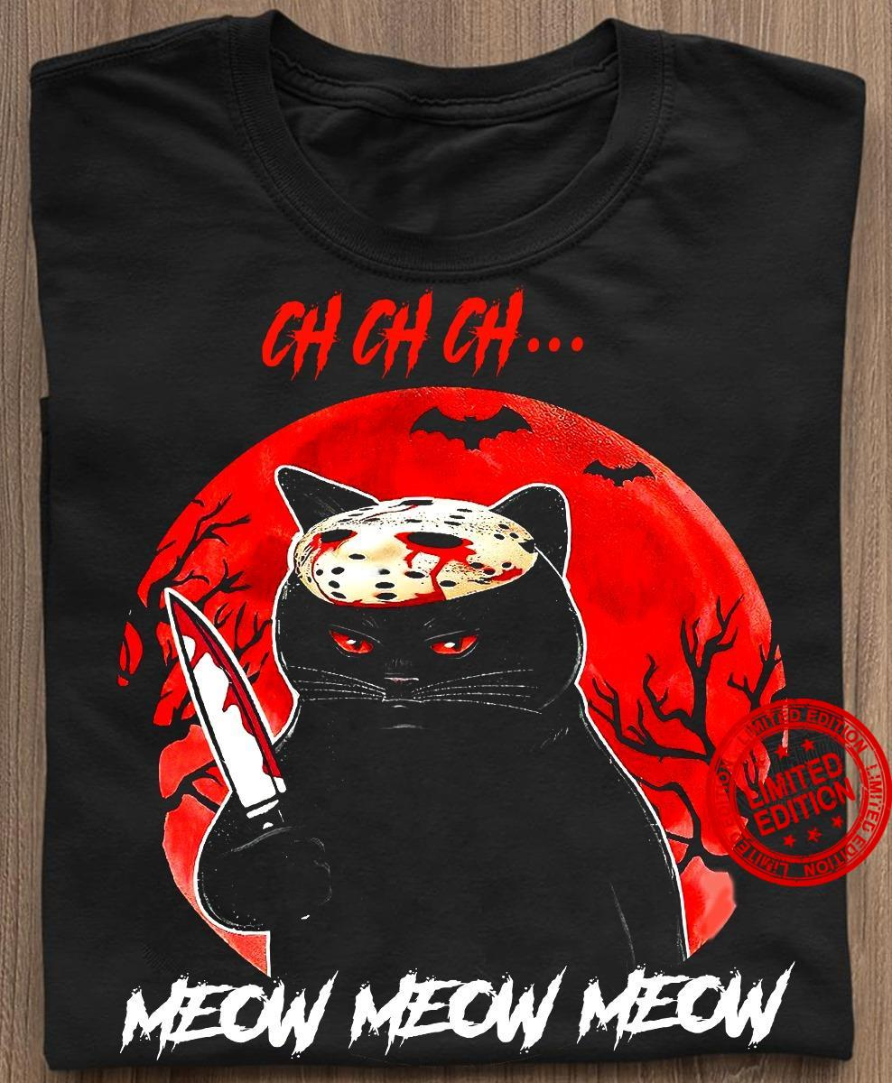 Ch Ch Ch Meow Meow Meow Happy Halloween With Moon Shirt