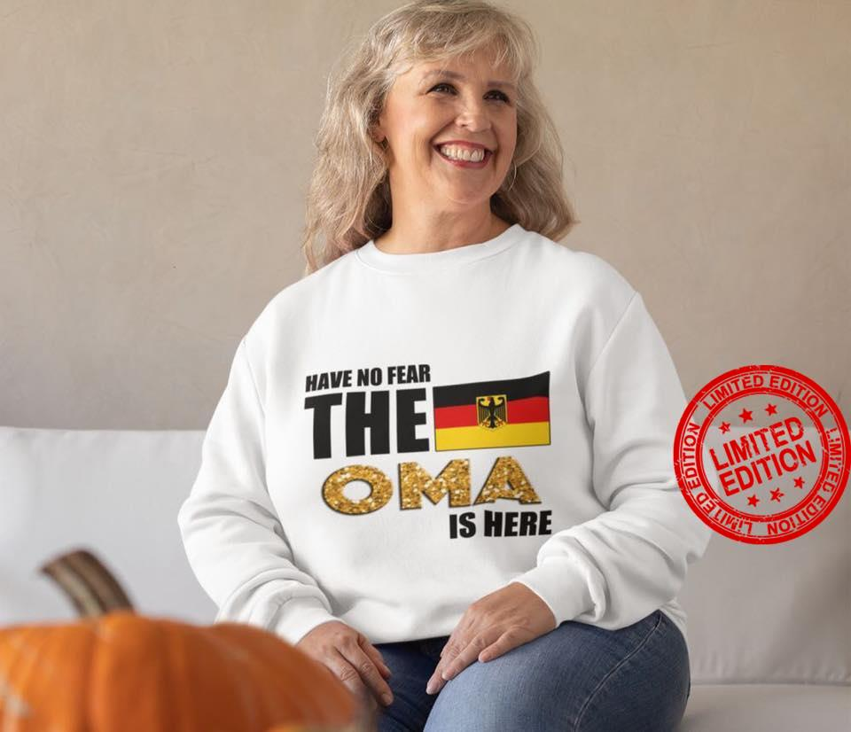 Have No Fear The Oma Is Here Shirt