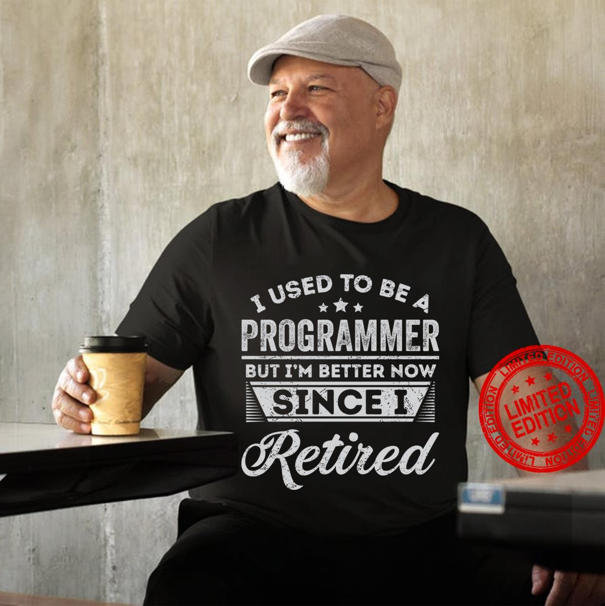 I Used To Be A Programmer But I'm Better Now Since I Retired Shirt
