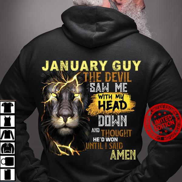 January Girl The Devil Saw Me With My Head Down And Thought He'd Won Until I Said Amen Shirt
