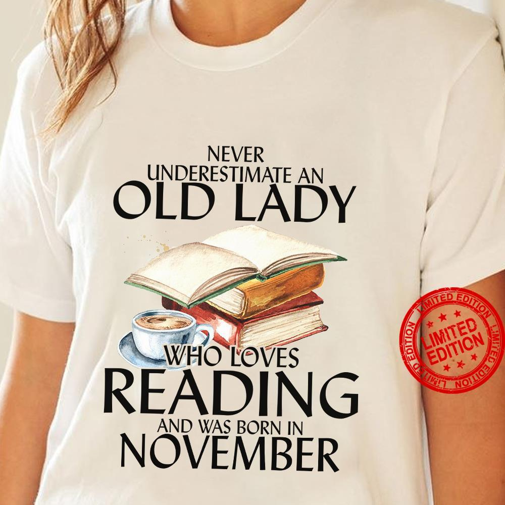 Never Underestimate Old Lady Who Loves Reading And Was Born In November Shirt
