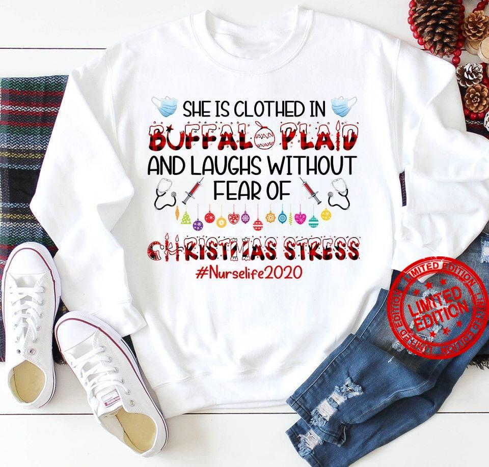 She Is Clothed In Buffalo Plaid And Laughs Without Fear Of Christmas Stress Shirt