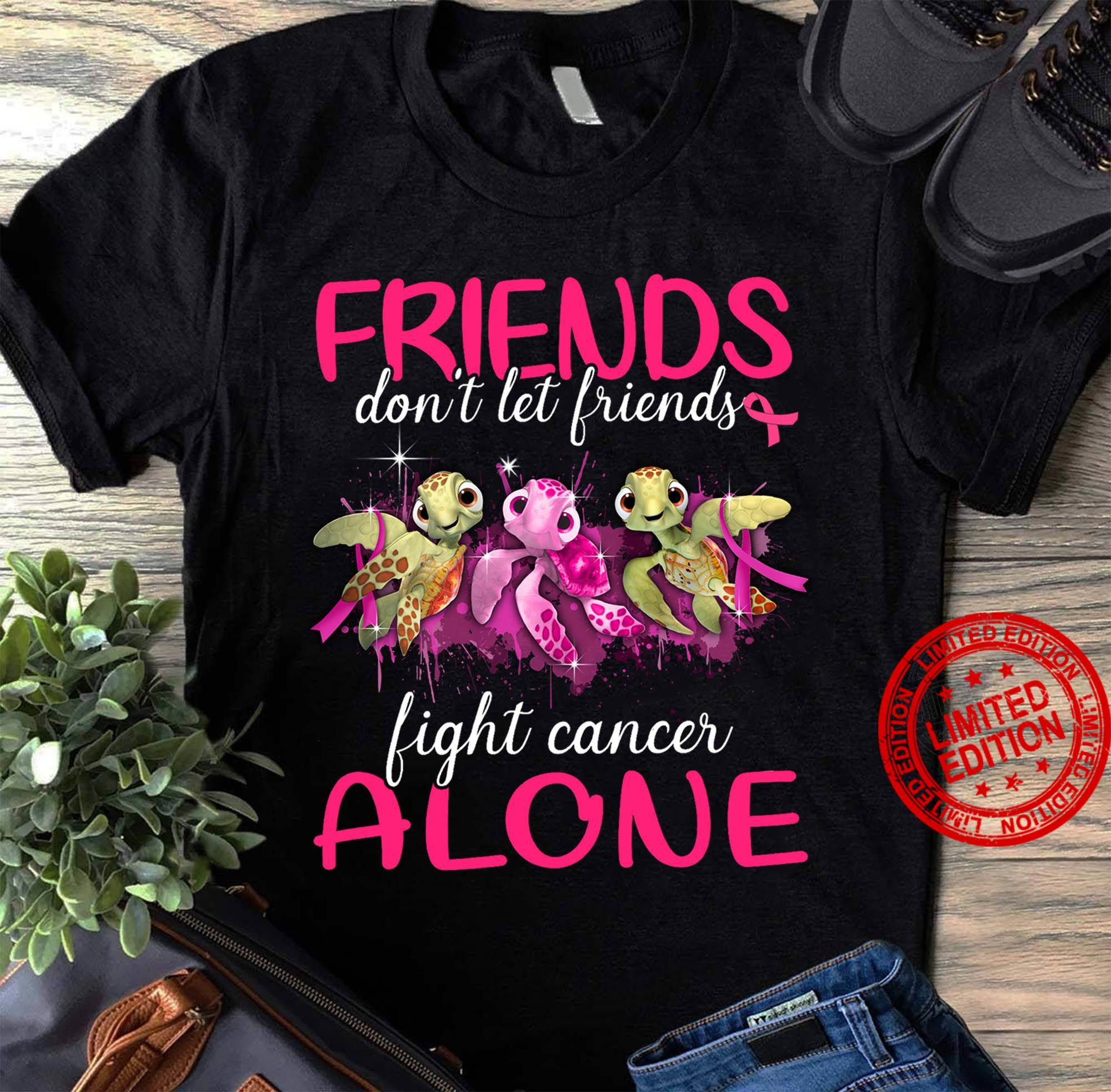 Turtles Friends Don't Let Friends Fight Cancer Alone Shirt