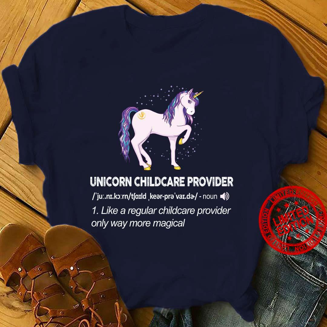 Unicorn Childcare Provider Like A Regular Childcare Provider Only Way More Magical Shirt